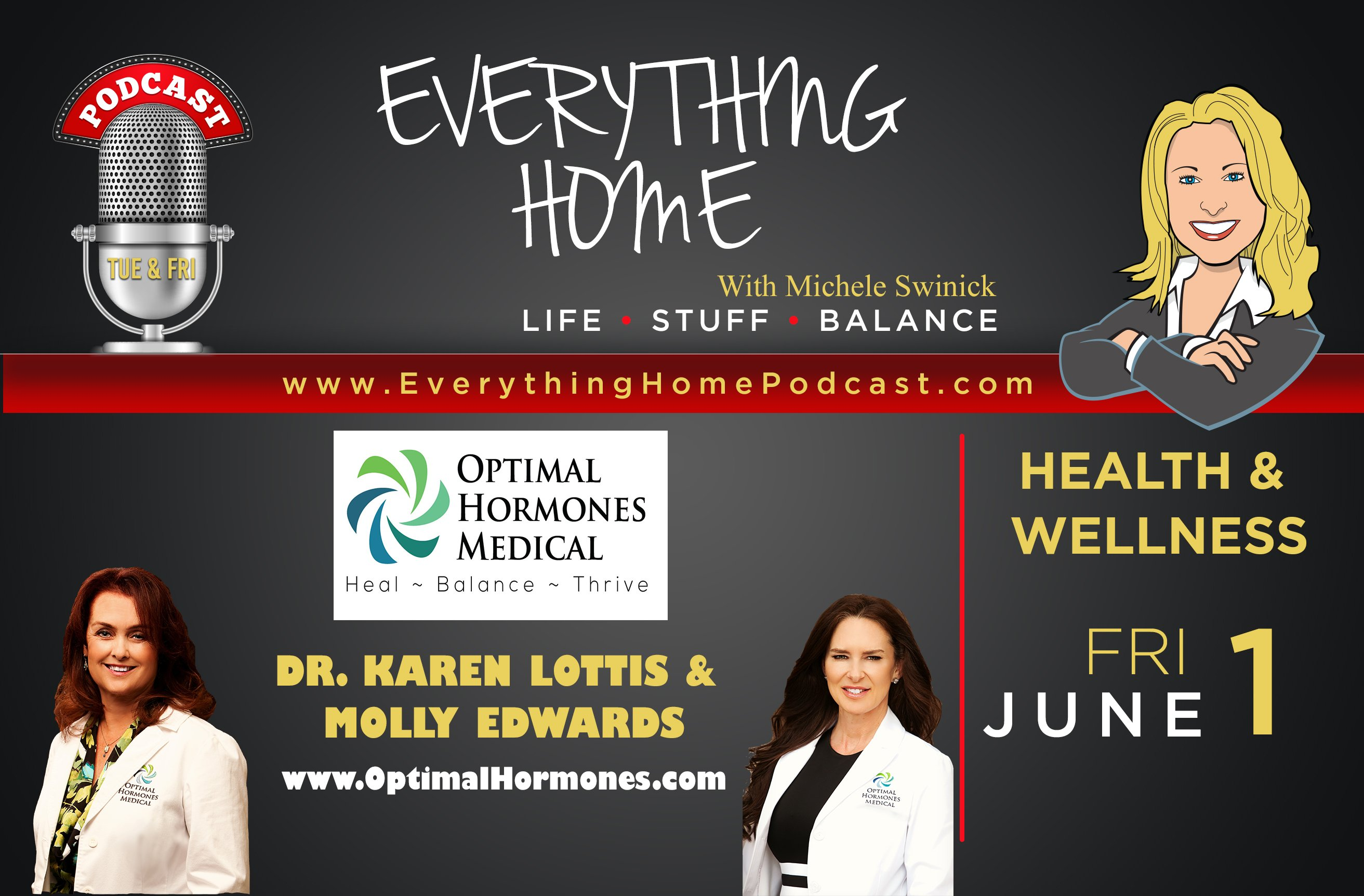 EVERYTHING HOME PODCAST - OPTIMAL HORMONES MEDICAL - Dr. Karen Lottis and Molly Edwards - JUNE 1