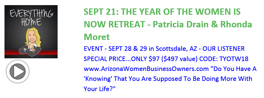 Everything Home Podcast - Sept 21- Rhonda Moret & Patricia Drain - The Year Of The Woman Retreat - Trending