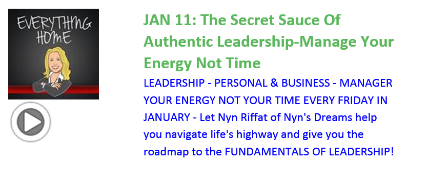 Everything Home Talk Show - Jan 11 -The Secret Sauce Of Authentic Leadership