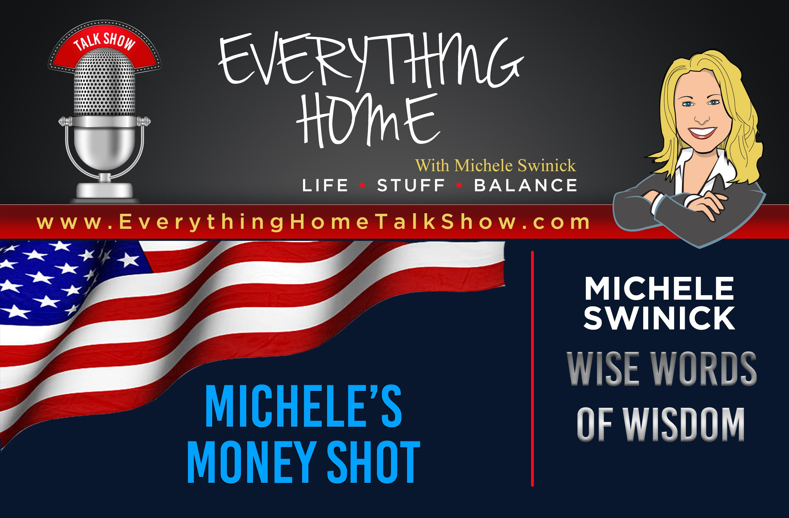 Everything Home Talk Radio Show & Podcast - MICHELE'S MONEY SHOT - Wise Words Of Wisdom