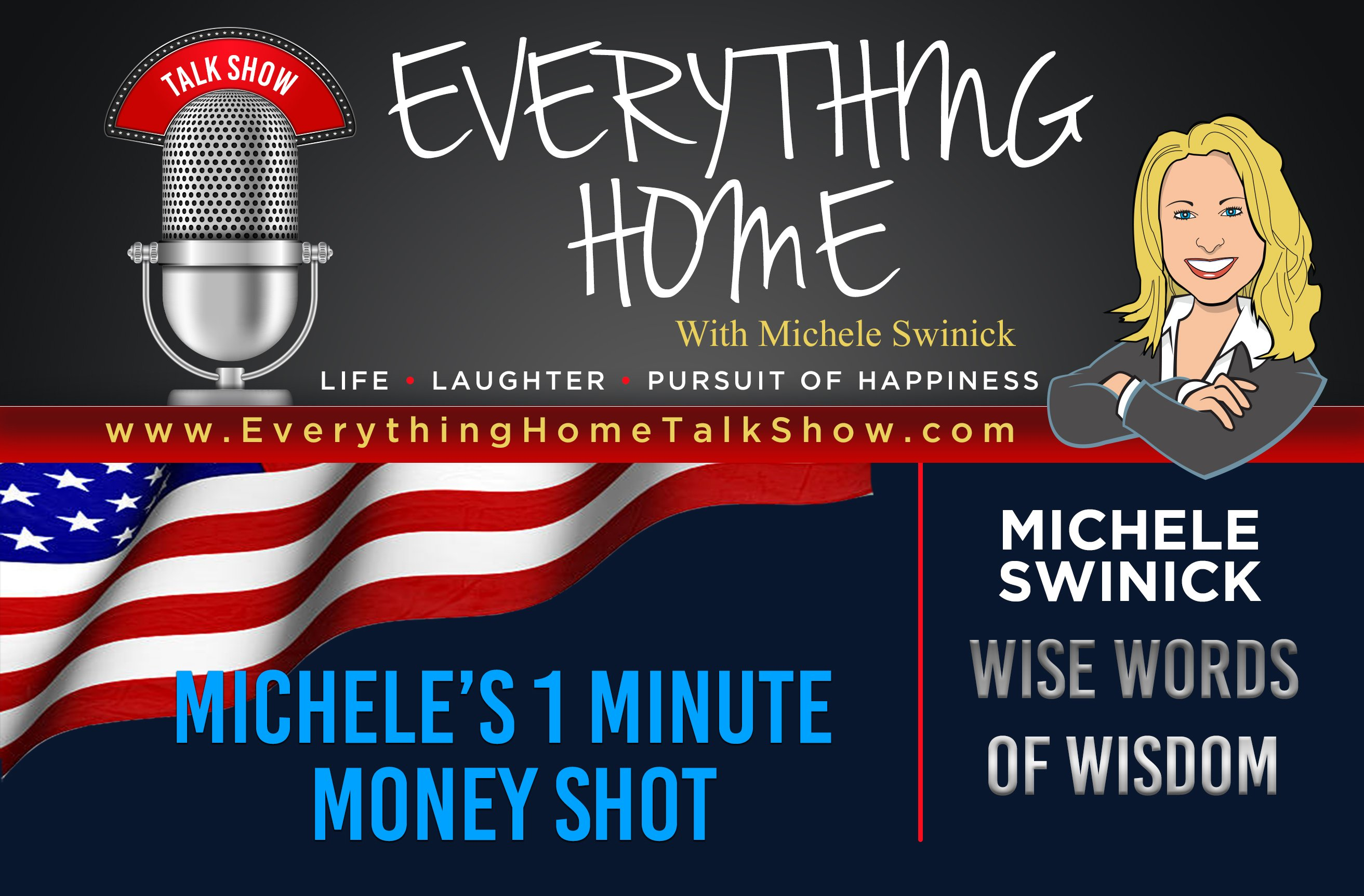 Everything Home Talk Radio Show & Podcast - MICHELE'S 1 MINUTE MONEY SHOT - Wise Words Of Wisdom