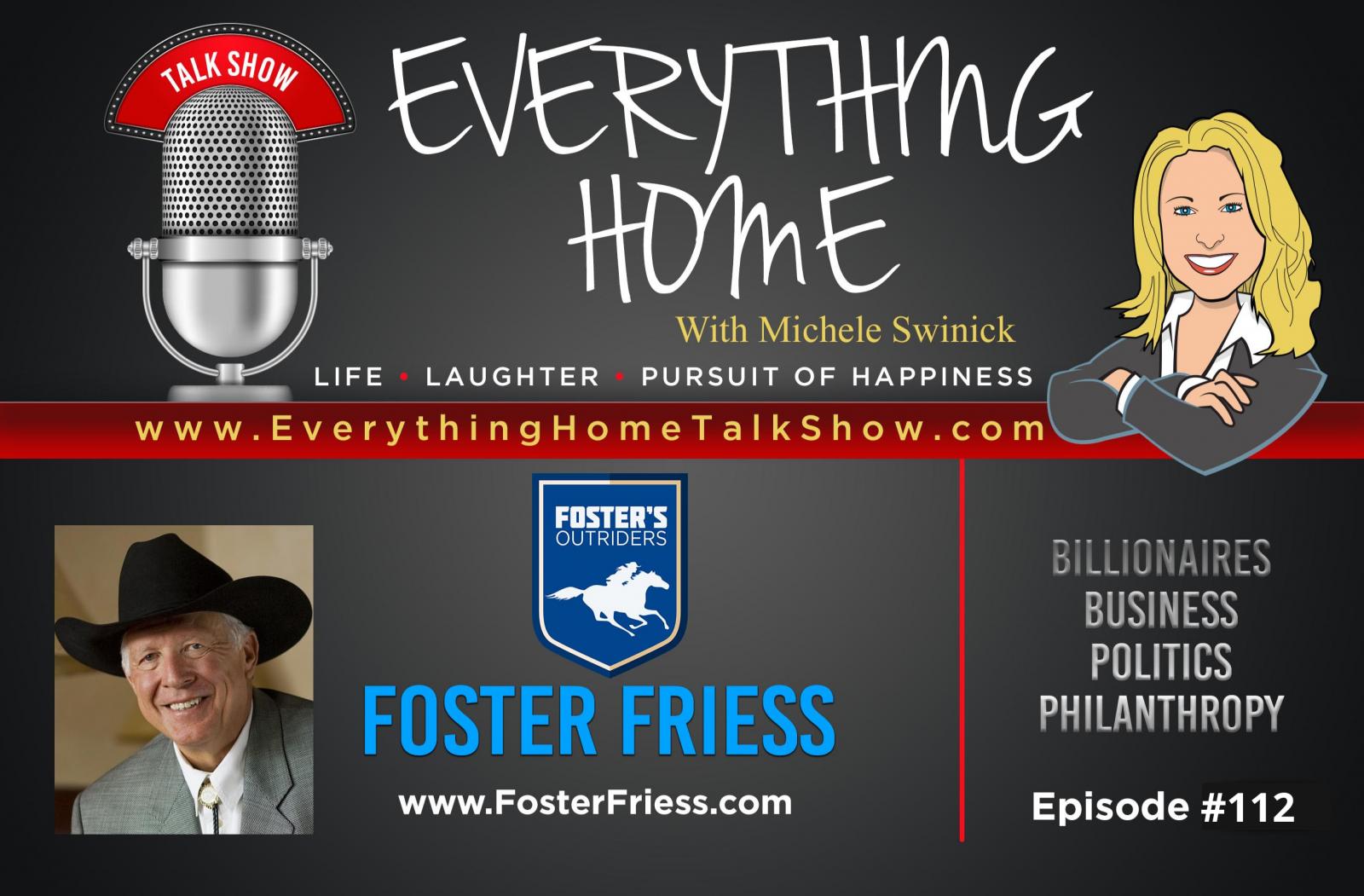 #112 - Billionaire Philanthropist & Businessman Foster Friess - An Inspirational Interview