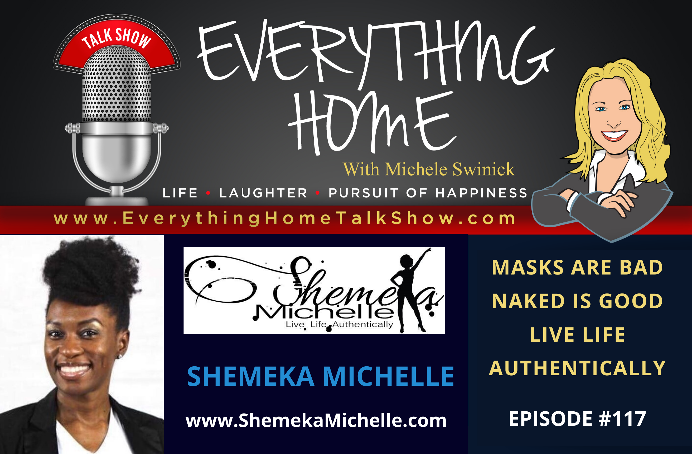 #117 - Masks Are Bad But Living Emotionally Naked Is Good With Shemeka Michelle